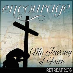 Encourage Retreat with My Journey of Faith